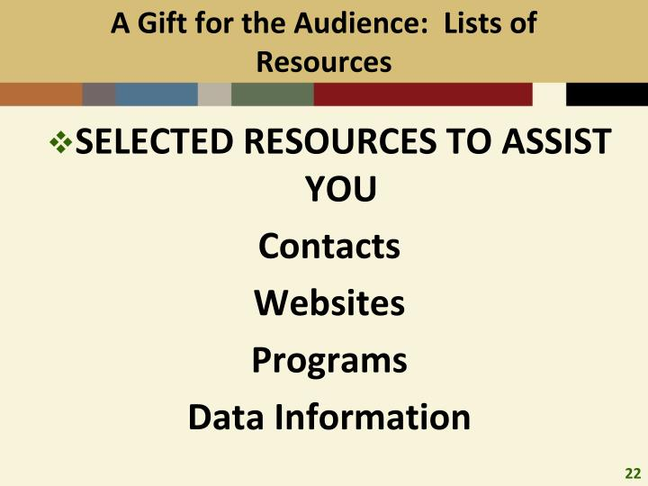 A Gift for the Audience:  Lists of Resources