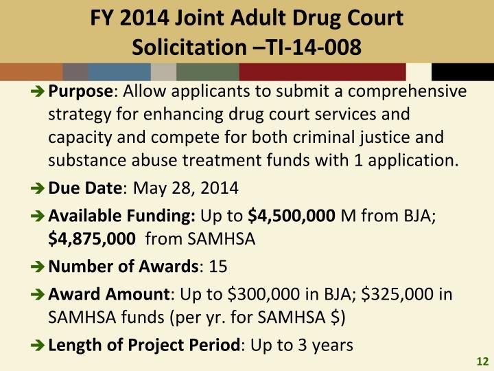 FY 2014 Joint Adult Drug Court Solicitation –TI-14-008