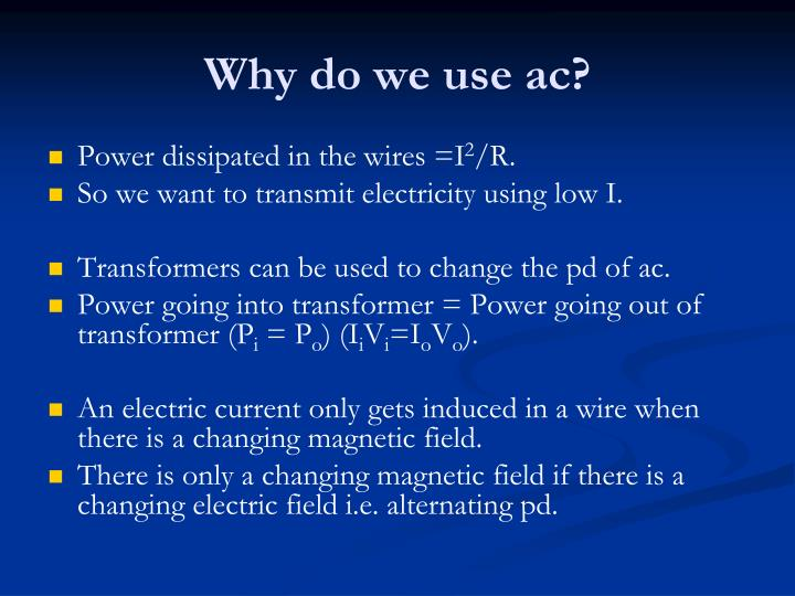 Why do we use ac?