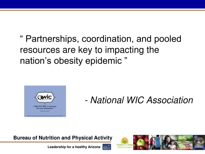 """"""" Partnerships, coordination, and pooled resources are key to impacting the nation's obesity epidemic """""""