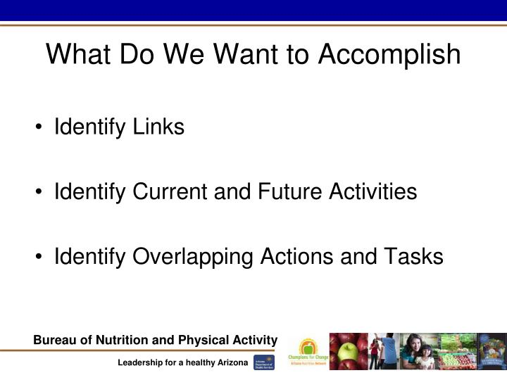 What Do We Want to Accomplish