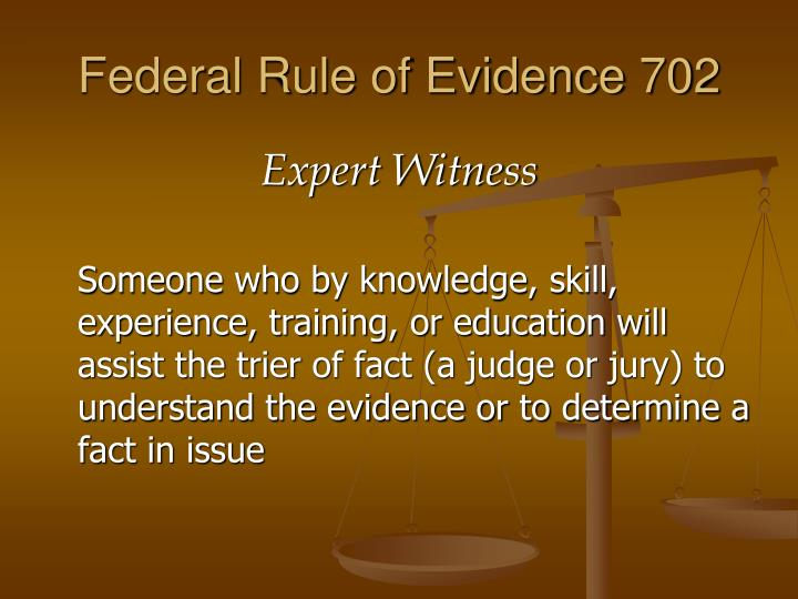 Federal rule of evidence 702