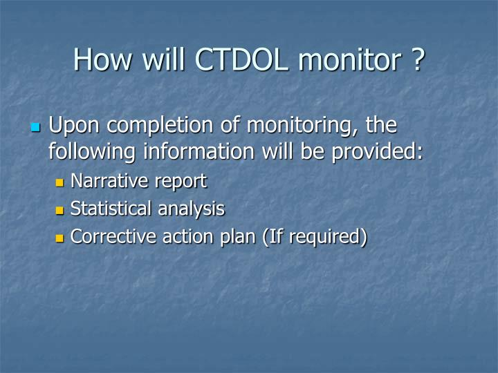 How will CTDOL monitor ?