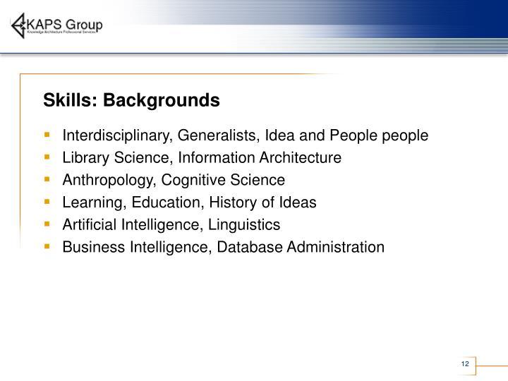 Skills: Backgrounds