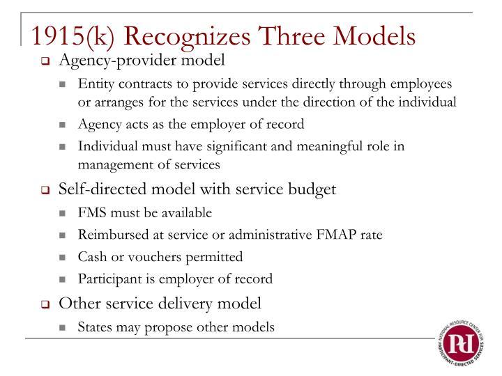 1915(k) Recognizes Three Models