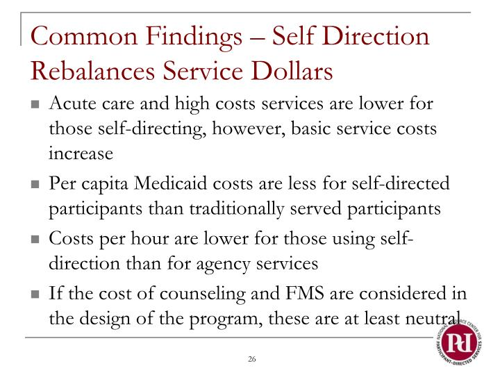 Common Findings – Self Direction Rebalances Service Dollars