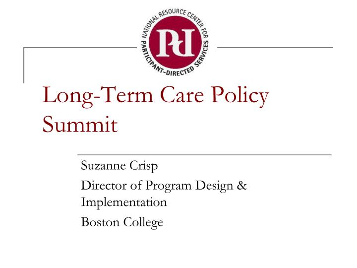 Long term care policy summit