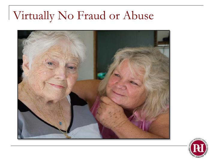 Virtually No Fraud or Abuse