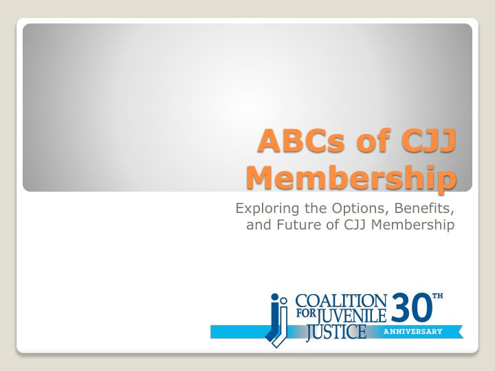 Abcs of cjj membership