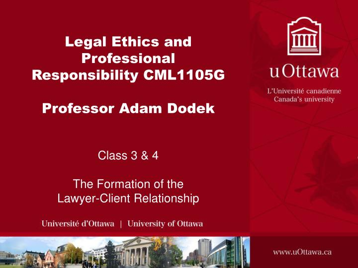 Legal Ethics and Professional Responsibility CML1105G