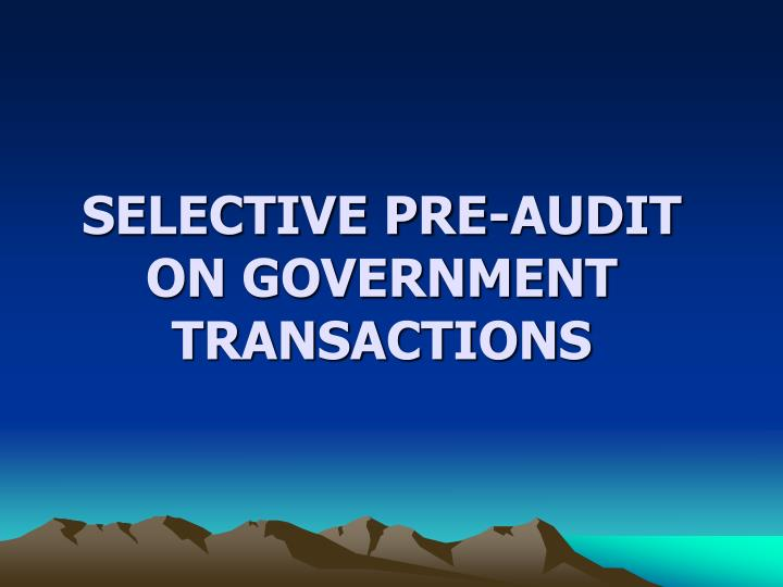 selective pre audit on government transactions