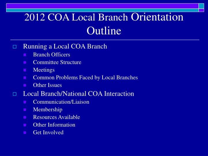 2012 coa local branch orientation outline