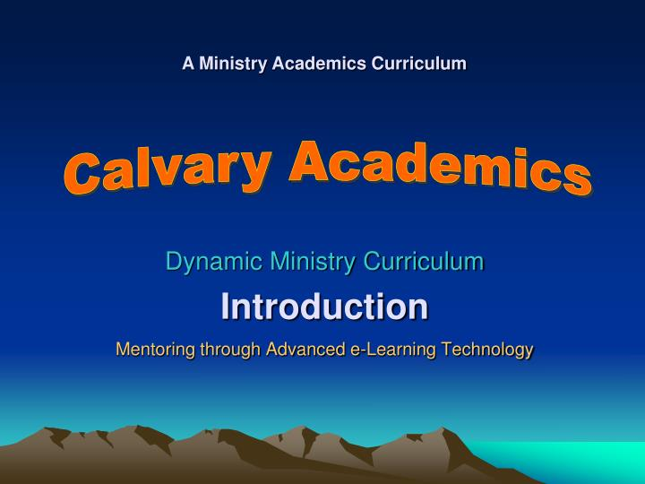 Dynamic ministry curriculum introduction mentoring through advanced e learning technology