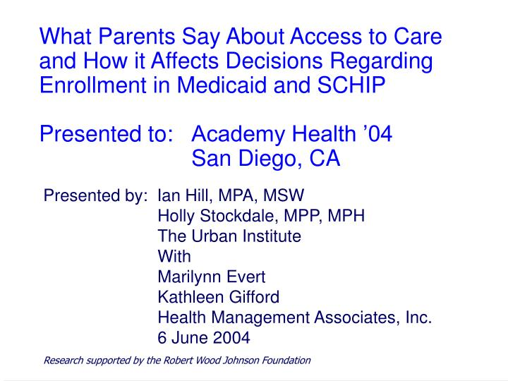 What Parents Say About Access to Care and How it Affects Decisions Regarding Enrollment in Medicaid ...