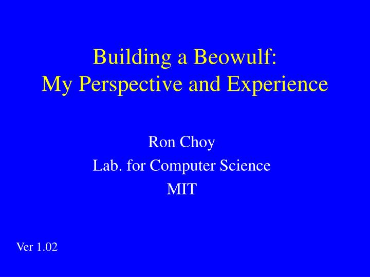 building a beowulf my perspective and experience n.