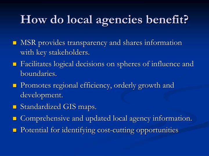 How do local agencies benefit?