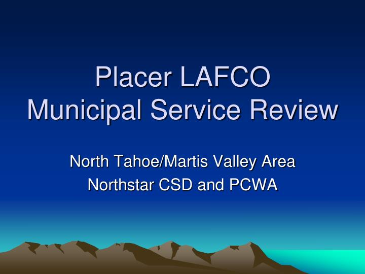 Placer lafco municipal service review