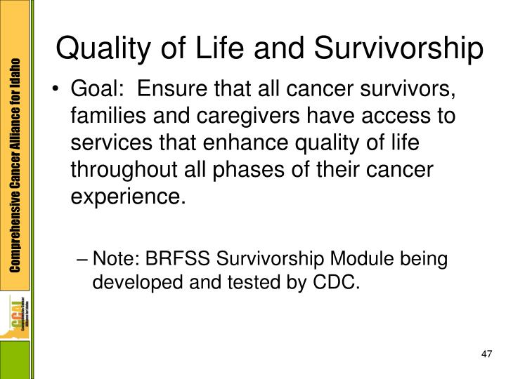 Quality of Life and Survivorship