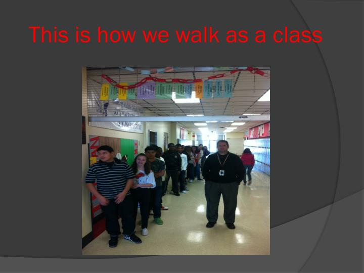 This is how we walk as a class