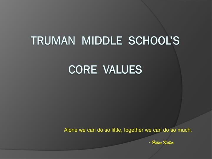 Truman middle school s core values