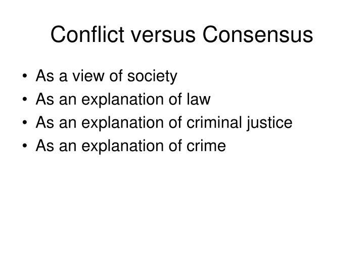 Conflict versus Consensus