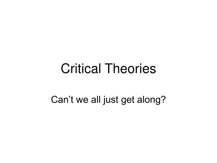 Critical theories