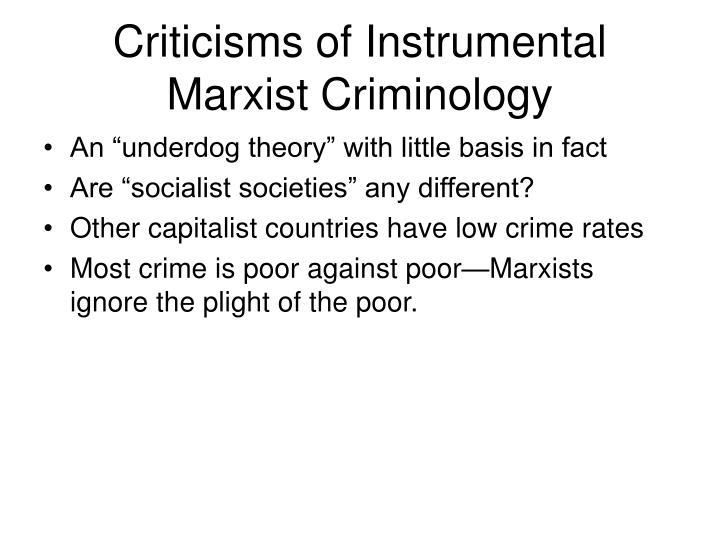 Criticisms of Instrumental Marxist Criminology