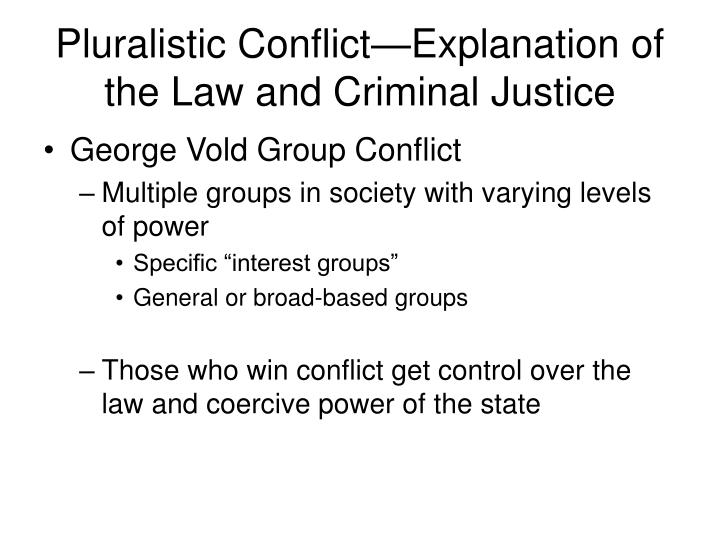 Pluralistic Conflict—Explanation of the Law and Criminal Justice
