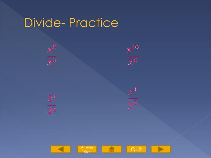Divide- Practice