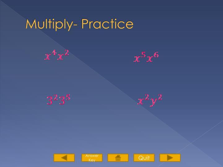 Multiply- Practice