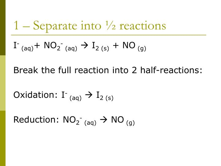 1 – Separate into ½ reactions