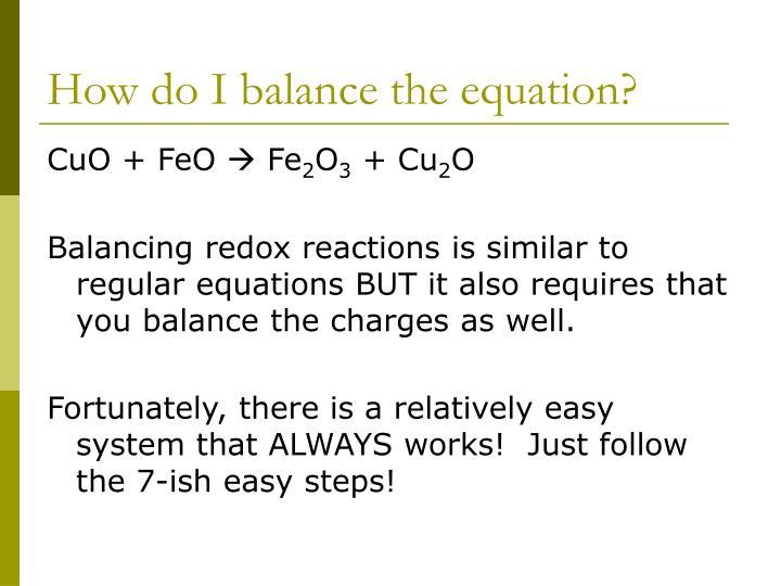 How do I balance the equation?