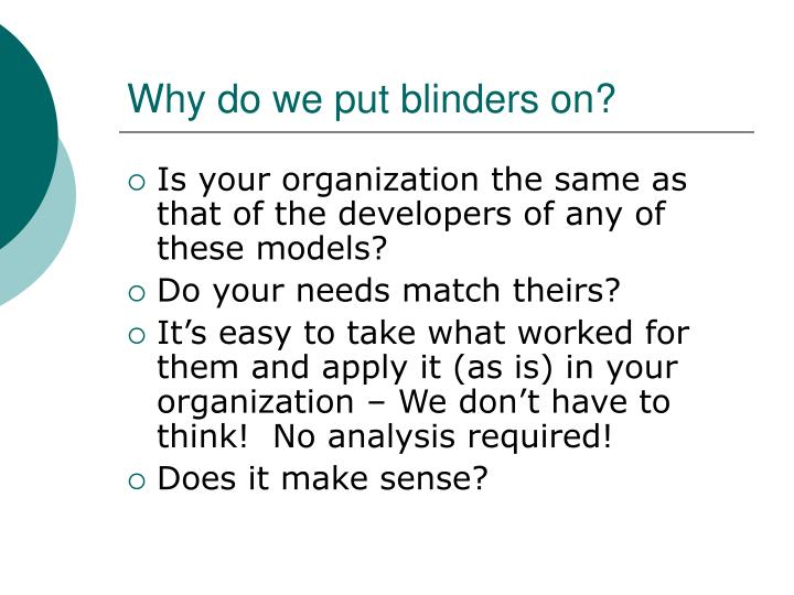 Why do we put blinders on?