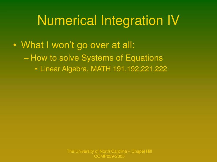 Numerical Integration IV