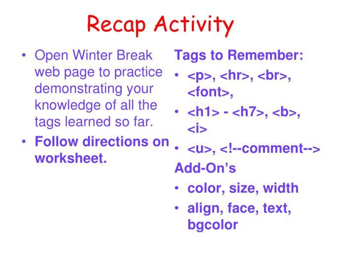Open Winter Break web page to practice demonstrating your knowledge of all the tags learned so far.