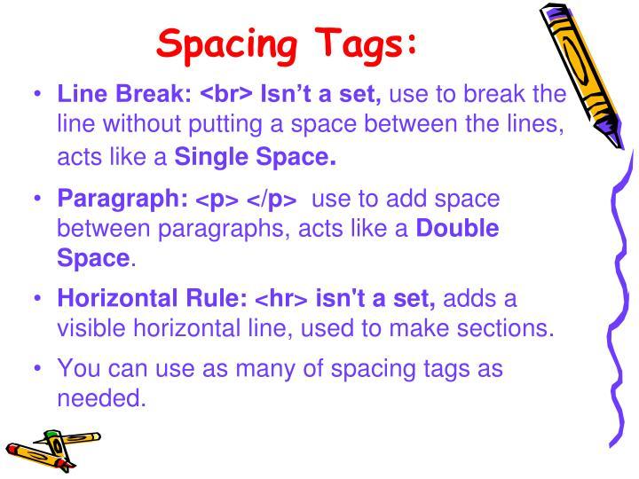 Spacing Tags: