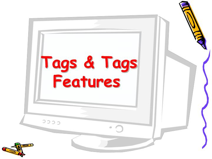 Tags & Tags Features