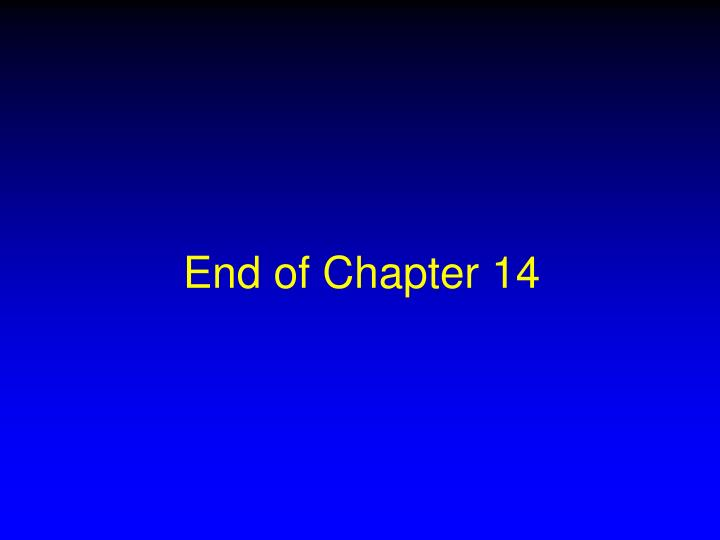 End of Chapter 14