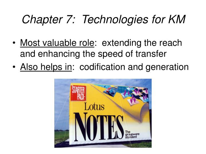 Chapter 7:  Technologies for KM