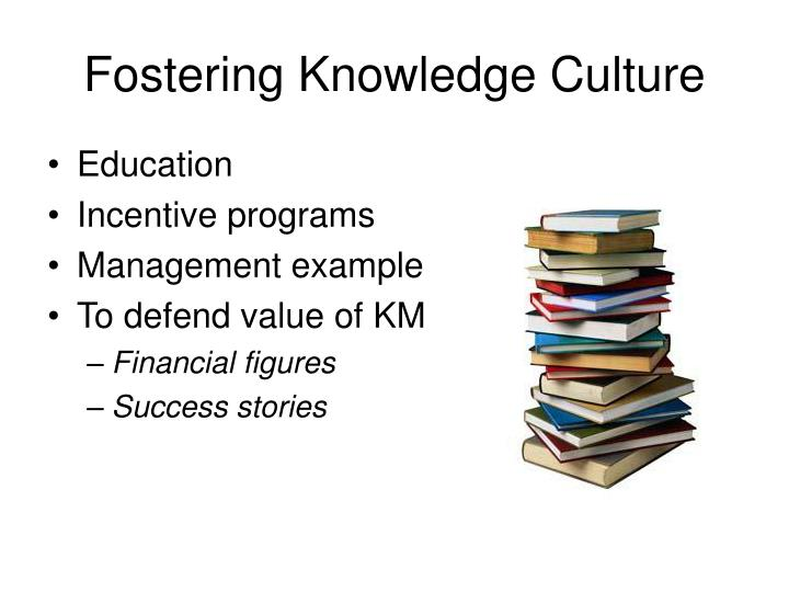 Fostering Knowledge Culture