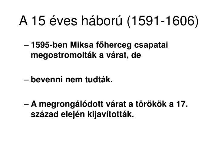 A 15 éves háború (1591-1606)