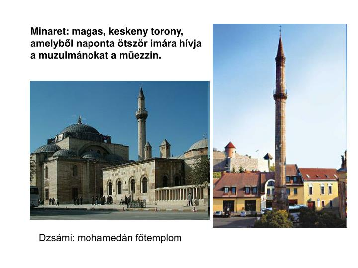 Minaret: magas, keskeny torony,