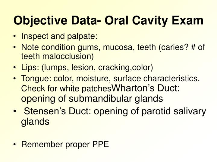 Objective Data- Oral Cavity Exam
