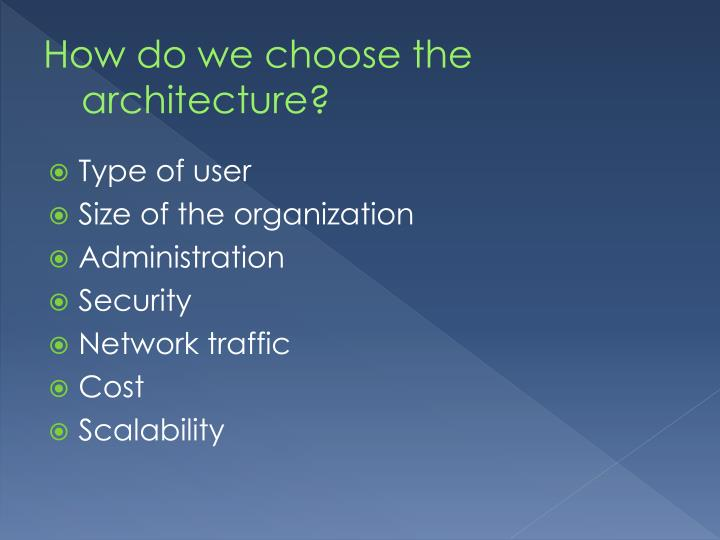How do we choose the architecture?