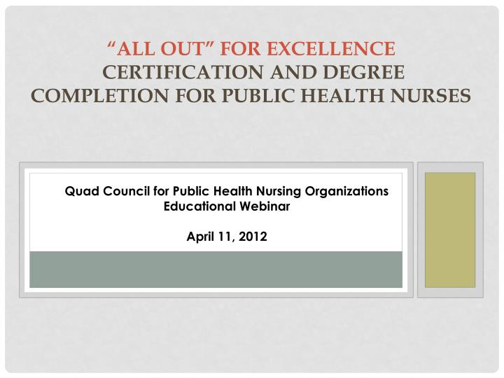 all out for excellence certification and degree completion for public health nurses n.