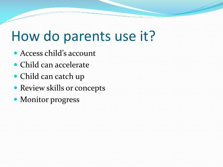How do parents use it?