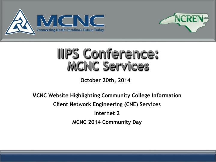 Iips conference mcnc services