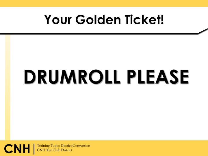 Your Golden Ticket!
