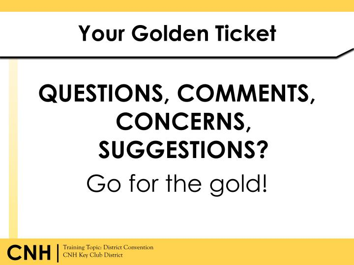 Your Golden Ticket