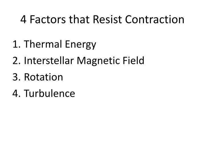 4 factors that resist contraction